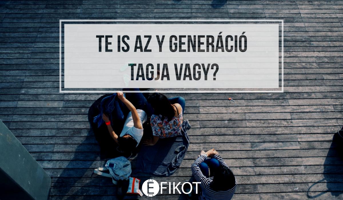 Te is az Y generáció tagja vagy?